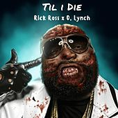 Til I Die by Rick Ross