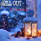Chill Out At Christmas by Various Artists