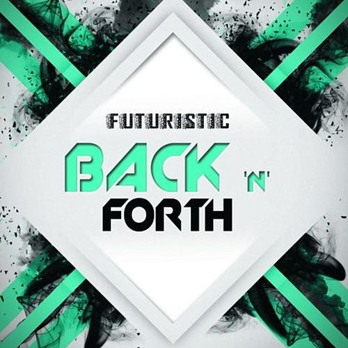 Back N Forth by Futuristic