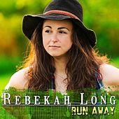 Run Away by Rebekah Long