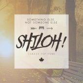 Something Else, Not Someone Else by Shiloh