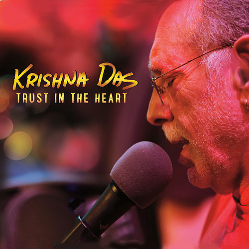 Trust in the Heart by Krishna Das