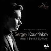 Sergey Koudriakov: Mozart, Brahms & Stravinsky by Various Artists