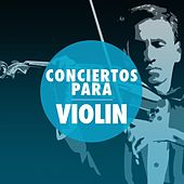Conciertos para Violín by Various Artists