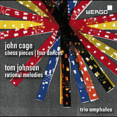 Cage: Chess Pieces & Four Dances - Johnson: Rational Melodies by Trio Omphalos