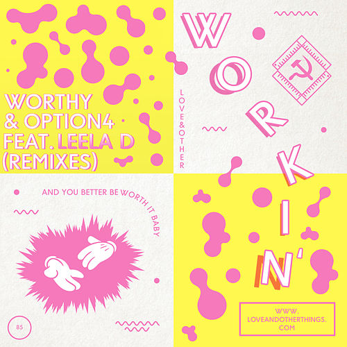 Workin' feat. Leela D (Remixes) by Worthy
