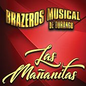 Las Mañanitas by Brazeros Musical De Durango