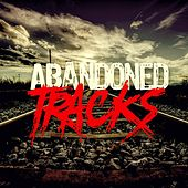 Abandoned Tracks by Various Artists