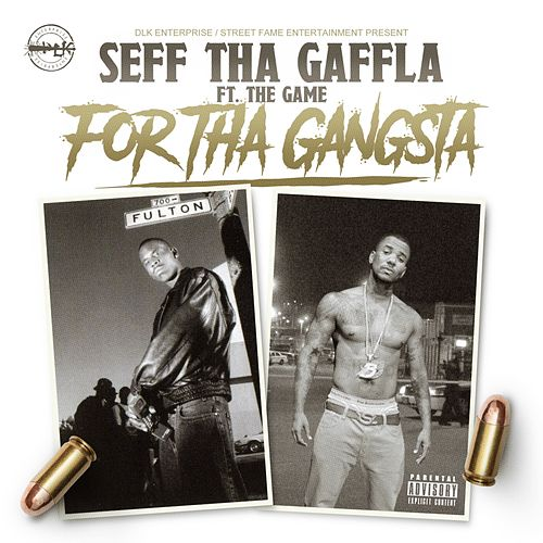 For tha Gangsta (feat. The Game) by Seff Tha Gaffla