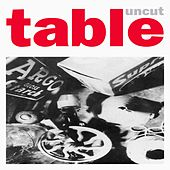 Uncut by Table