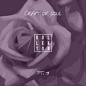 Craft of Soul, Pt. 3 by Various Artists