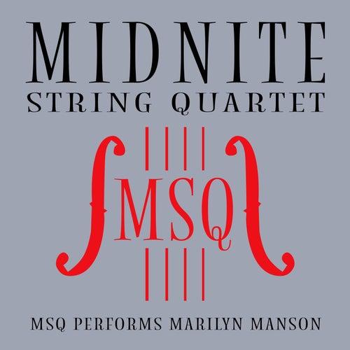 MSQ Performs Marilyn Manson di Midnite String Quartet