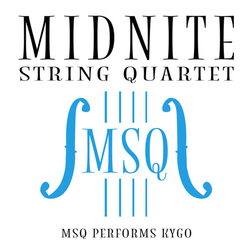 MSQ Performs Kygo di Midnite String Quartet
