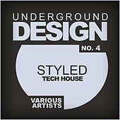Underground Design No.4: Styled Tech House - EP by Various Artists