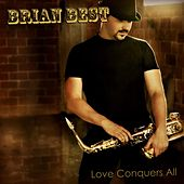 Love Conquers All by Brian Best
