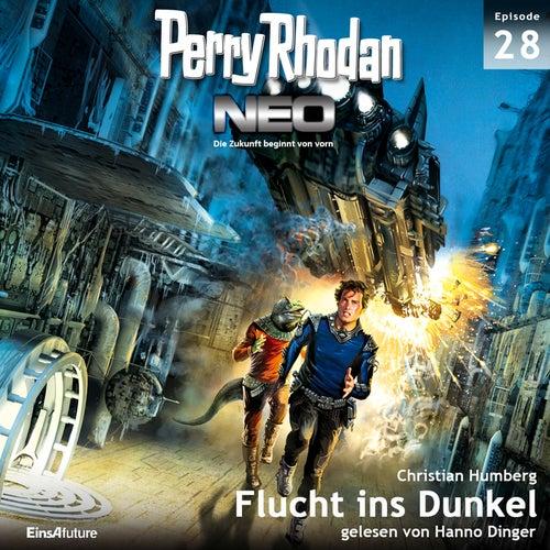 Flucht ins Dunkel - Perry Rhodan - Neo 28 (Ungekürzt) von Christian Humberg