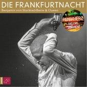 Die Frankfurtnacht - Panikherz. Das Live-Dokument von Benjamin von Stuckrad-Barre