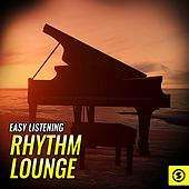 Easy Listening Rhythm Lounge by Various Artists