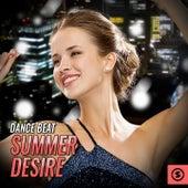 Dance Beat Summer Desire by Various Artists