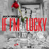 If I'm Lucky by Jason Derulo