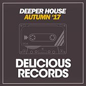 Deeper House (Autumn '17) by Various Artists