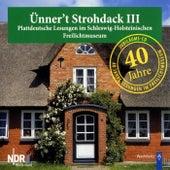 Ünner't Strohdack III (Plattdeutsche Lesungen im Schleswig-Holsteinischen Freilichtmuseum) by NDR1 Welle Nord