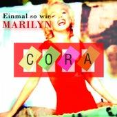 Einmal so wie Marilyn by Cora