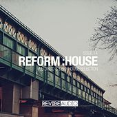 Reform:House Issue 14 by Various Artists
