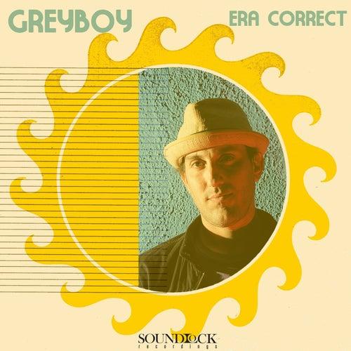 Era Correct by Greyboy