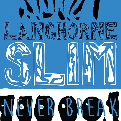 Never Break by Langhorne Slim