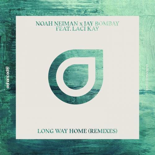 Long Way Home (Remixes) (feat. Laci Kay) by Noah Neiman