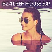 Ibiza Deep House 2017 - EP by Various Artists
