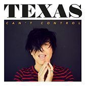 Can't Control (Edit) by Texas