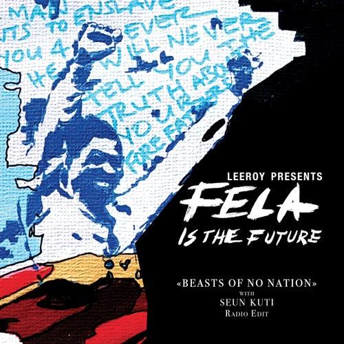 Beasts of No Nation (with Seun Kuti) (Radio Edit) by Fela Kuti