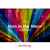 Man in the Mirror (Acoustic) by Paul Canning