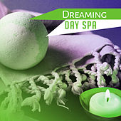 Dreaming Day Spa – Relaxation & Spa, Nature Sounds, Deep Relaxation, Wellness, Massage by Relaxation and Dreams Spa