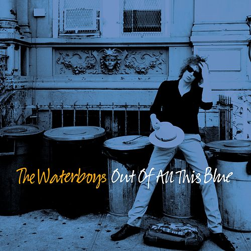 Out of All This Blue (Deluxe) by The Waterboys