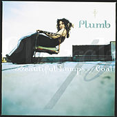 Play & Download Beautiful Lumps Of Coal by Plumb | Napster