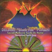 Sacred Medicine Guide Us Home by Delbert
