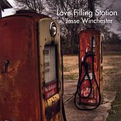 Play & Download Love Filling Station by Jesse Winchester | Napster
