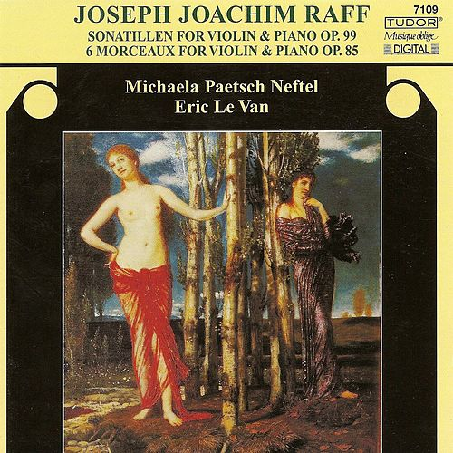 Play & Download RAFF, J.: Sonatillen / 6 Morceaux (Neftel, Van) by Michaela Paetsch Neftel | Napster