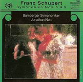 Play & Download SCHUBERT, F.: Symphonies, Vol. 3 - Nos. 5 and 6 (Bamberg Symphony, Nott) by Jonathan Nott | Napster