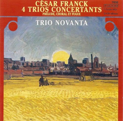 Play & Download FRANCK, C.: Trio concertants, Op. 1, Nos. 1-3 / Trio concertant, Op. 2 / Prelude, choral et fugue (Trio Novanta) by Various Artists   Napster