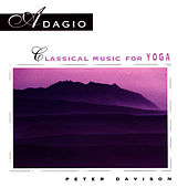 Adagio: Classical Music For Yoga by Peter Davison