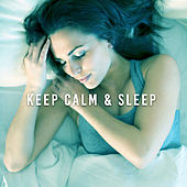 Keep Calm & Sleep – Relaxing Lullabies, Therapy Music, Cure Insomnia, Deep Sleep by Sounds of Nature Relaxation