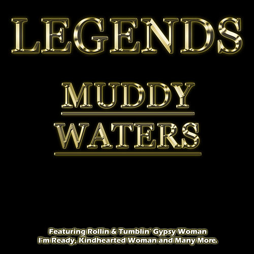 Legends - Muddy Waters de Muddy Waters