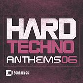 Hard Techno Anthems, Vol. 06 - EP by Various Artists