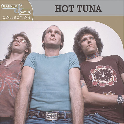 Platinum & Gold Collection by Hot Tuna