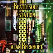 Beatlesque Station by Alan Bernhoft