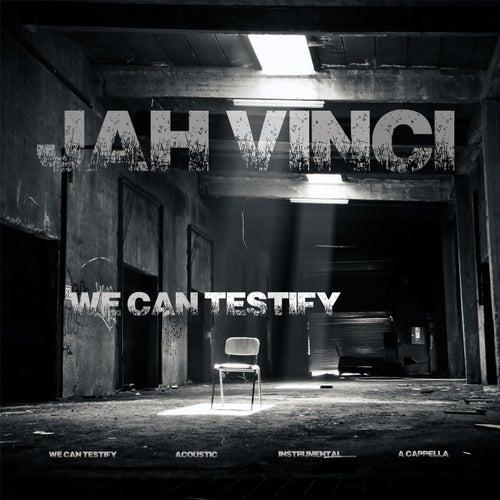 We Can Testify by Jah Vinci
